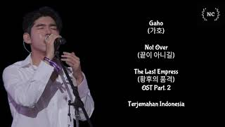 Gambar cover Gaho - Not Over (The Last Empress OST) [Lyrics INDO SUB]