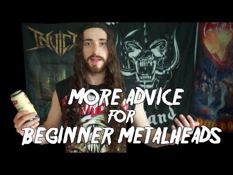 More Advice for Beginner Metalheads