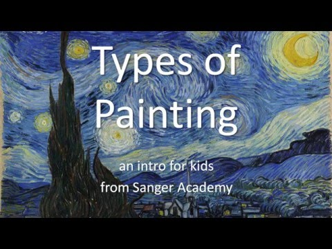 Types Of Painting - An Intro For Kids Of All Ages - Sanger Academy