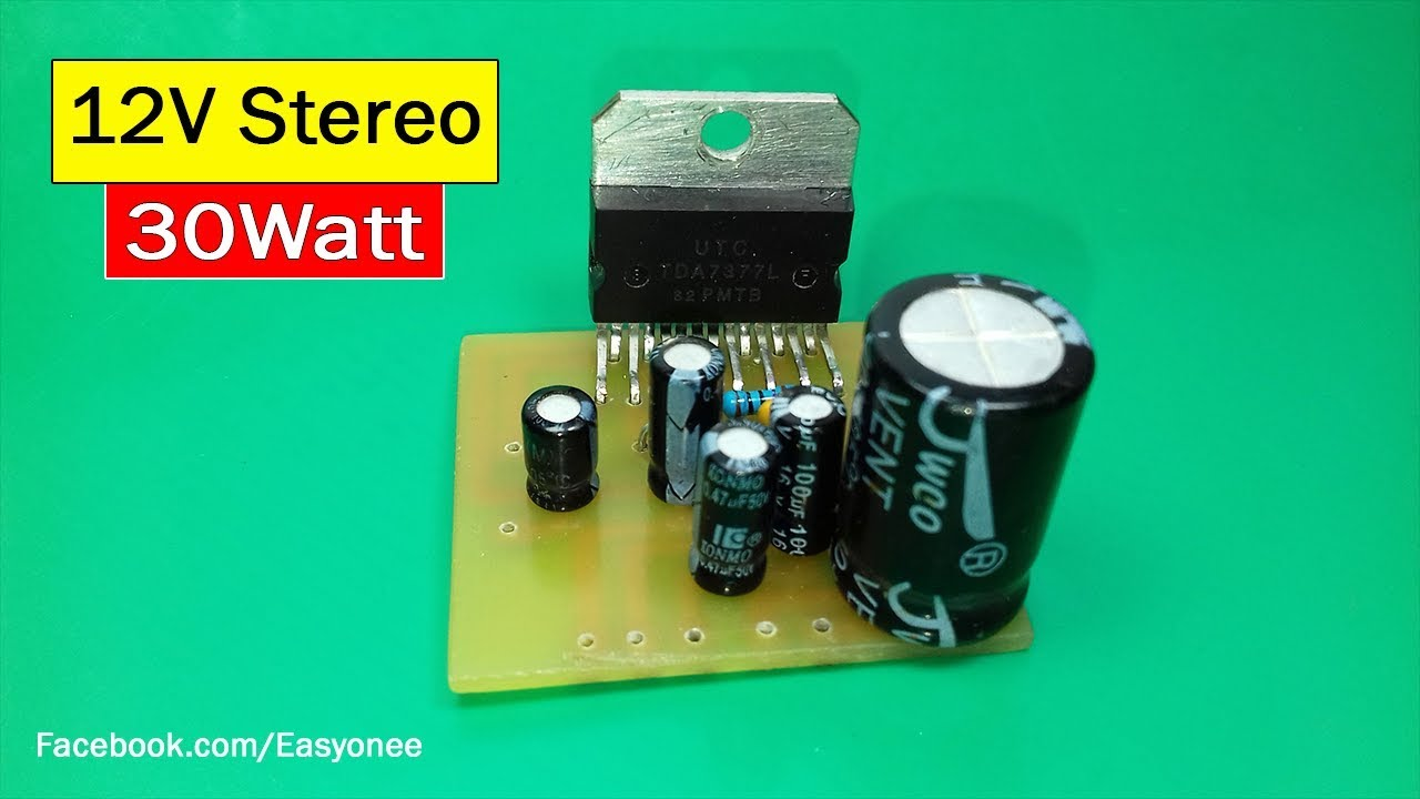How to make audio amplifier using TDA7377 | 12V Stereo 30W