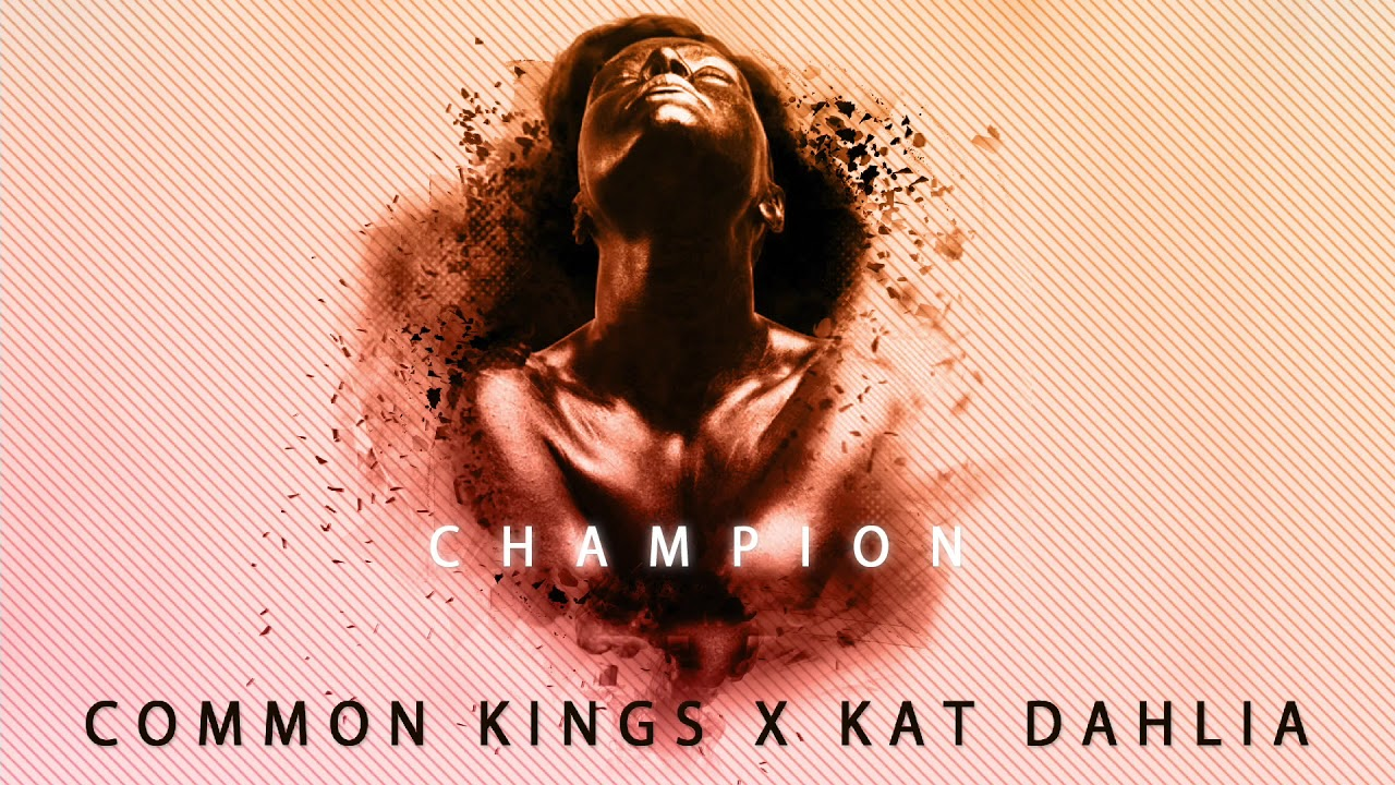 common-kings-kat-dahlia-champion-clean-commonkingsmusic