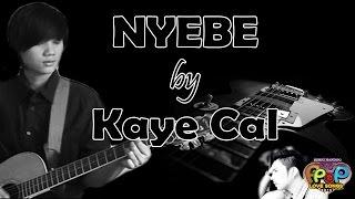 Nyebe - Kaye Cal (Himig Handog PPop Love Songs 2016)