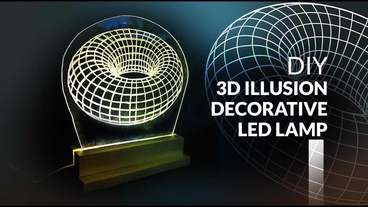 3d Illusion Led Lamp Diy How To Make Youtube