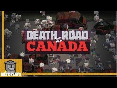 Let's Play Death Road To Canada EP 2: Throw Caution to the Wind and Just Run!