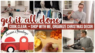 GET IT ALL DONE // COOK WITH ME, CLEAN WITH ME, SHOP WITH ME, DECLUTTER CHRISTMAS DECOR