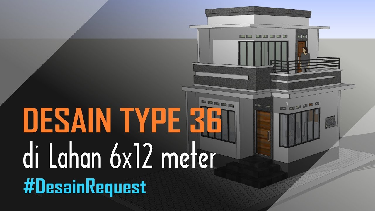 Desain Rumah Type 36 2 Lantai 2 Kamar Lahan 6x12 Meter Youtube