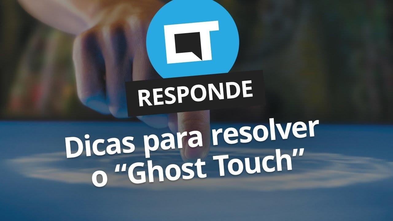 Como resolver o toque fantasma / ghost touch na tela [CT Responde