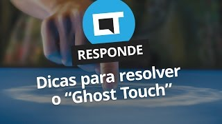 Como resolver o toque fantasma / ghost touch na tela [CT Responde]
