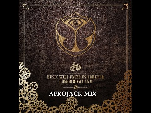 Tomorrowland 2014 Music Will Unite Us Forever Afrojack MIX