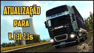 Atualização do Euro Truck Simulator 2 para a Versão 1.31.2.1s - By: Dust Games