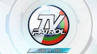 TV Patrol Livestream June 16 2021 Full Episode Replay