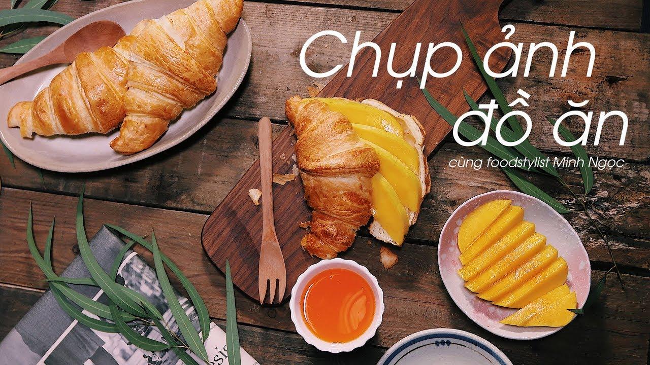 [NA360 Replay] Chụp ảnh ĐỒ ĂN & hậu kì NHANH + ĐẸP cùng Food Stylist Nguyễn Minh Ngọc (ZnGemie)