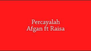 #LYRICS AFGAN FT RAISA - PERCAYALAH [OST. London Love Story]