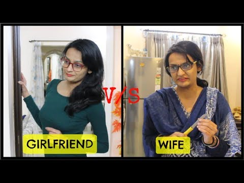Girlfriend VS Wife   Before Marriage vs After Marriage