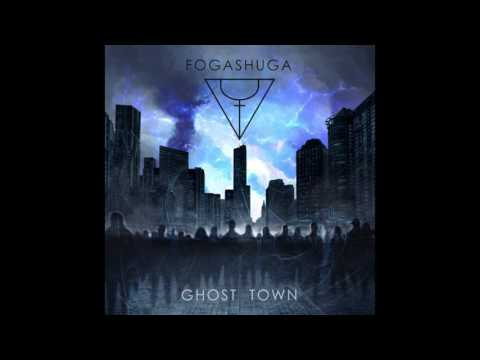 Fogashuga - Ghost Town