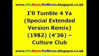 I'll Tumble 4 Ya (Special Extended Version Remix) - Culture Club | 80s Club Mixes | 80s Club Music