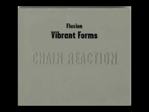 Fluxion - Vibrant Forms 1 (Chain Reaction) - 01 Lark