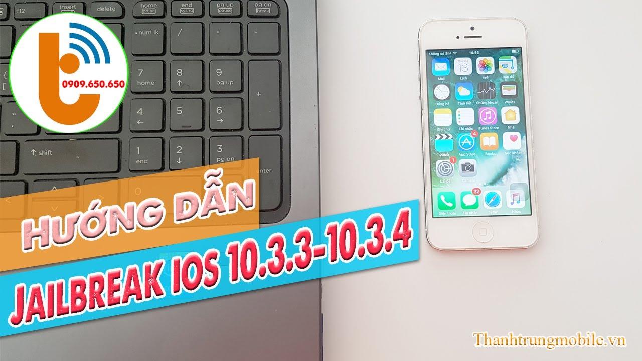 Hướng Dẫn Jailbreak iPhone 5 iOS 10.3.3 – 10.3.4