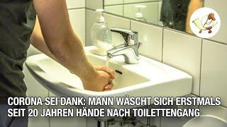 Corona sei Dank: Mann wäscht sich erstmals seit 20 Jahren Hände nach Toilettengang