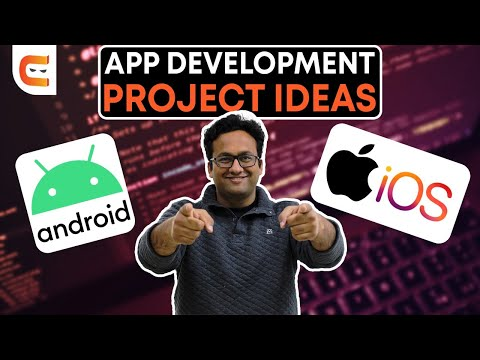 Best Project Ideas For Android And IOS Development