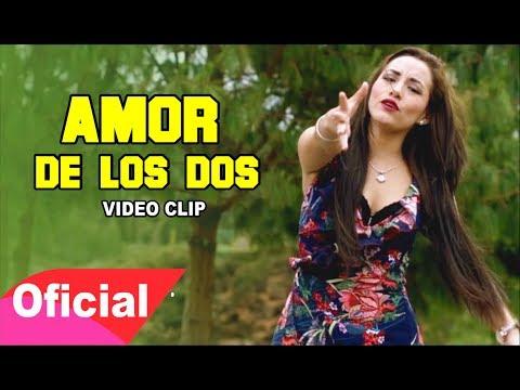 Deleites Andinos - Amor De Los Dos  |  Vídeo Oficial