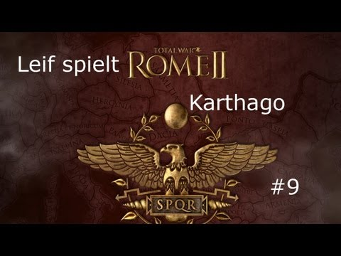 Leif spielt Total War: ROME II [Karthago #9]