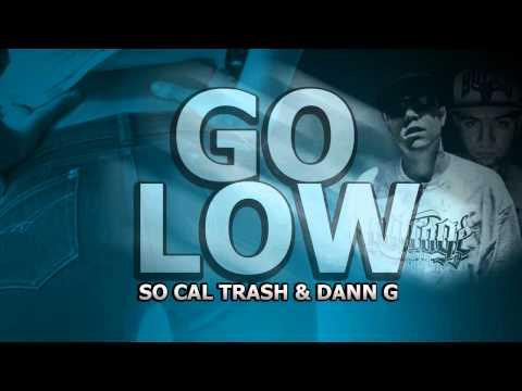 Go Low - So Cal Trash ft. Dann G