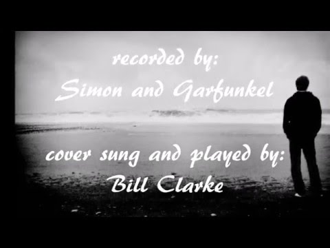 The Sound of Silence - Simon and Garfunkel (cover by Bill Clarke)
