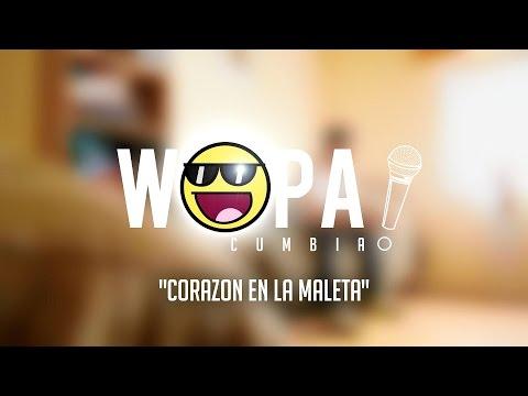 Wopa ! - Corazón En La Maleta (Videoclip)