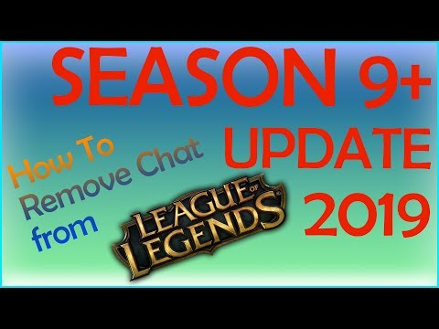 [SEASON 9+ UPDATE 2019] How To Completely Remove Chat From League Of Legends Part 2