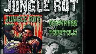 JUNGLE ROT Darkness Foretold