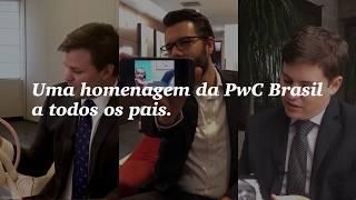 Dia dos Pais | Homenagem da PwC Brasil