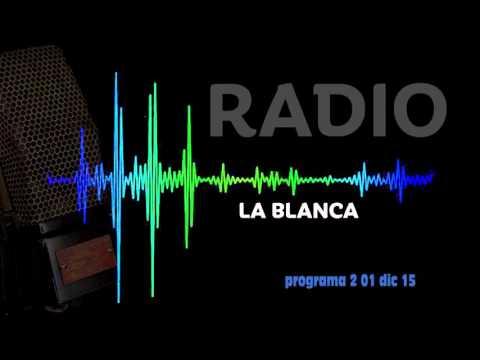 radio la blanca programa 2