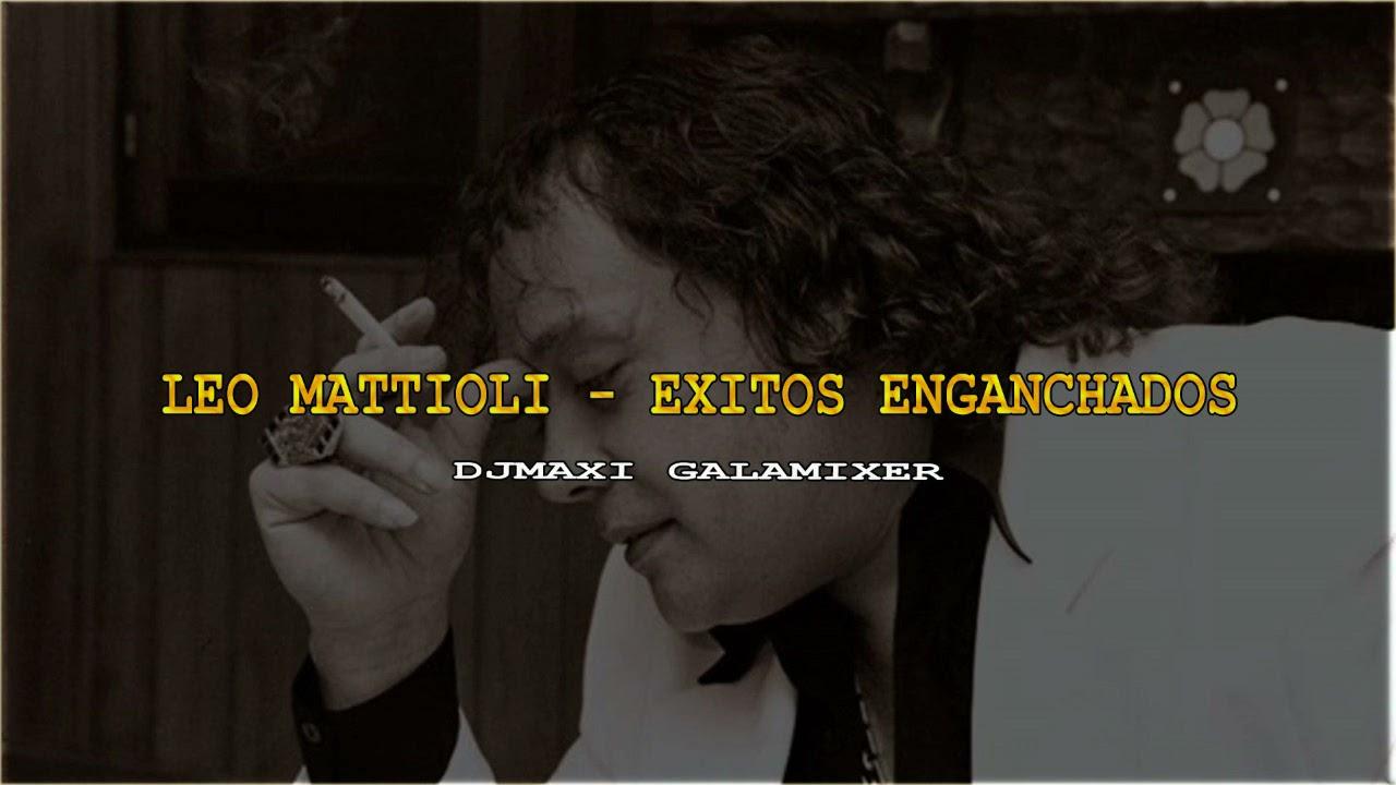 LEO MATTIOLI - EXITOS ENGANCHADOS - DJMAXI GALAMIXER