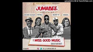 Banky W, Niyola, SoundSultan, ChiGurl & Jumabee - I Miss Good Music