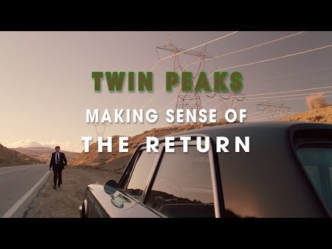 Twin Peaks - Making Sense of the Return