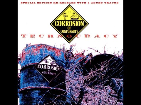 Corrosion of Conformity - Technocracy
