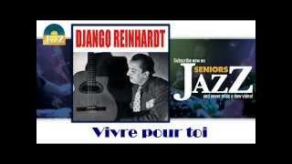 Django Reinhardt - Vivre pour toi (HD) Officiel Seniors Jazz
