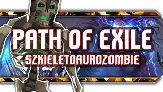 🔥 (3.5) Szkieletoaurozombie / Czyli eksperymenty z summonerem w Path of Exile