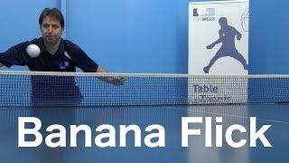 Banana Flick | Table Tennis | PingSkills