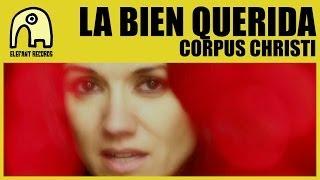 LA BIEN QUERIDA - Corpus Christi [Official]