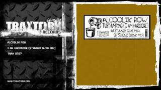 Alcoolik row - I am hardcore (Stunned Guys mix) (Traxtorm Records - TRAX 9707)