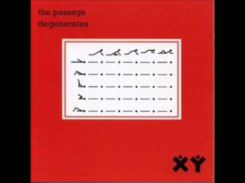 The Passage Degenerates