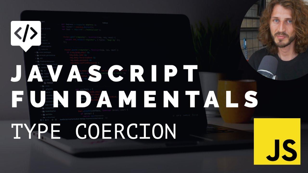 JavaScript Fundamentals - Type Coercion