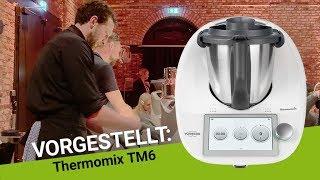 Neuer Thermomix TM6 vorgestellt: Jetzt mit Slow-Cooking und Röstaromen