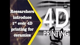 Researchers introduce 1st ever 4D printing for ceramics - #Technology News
