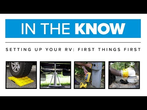 in-the-know:-setting-up-your-rv-—-first-things-first