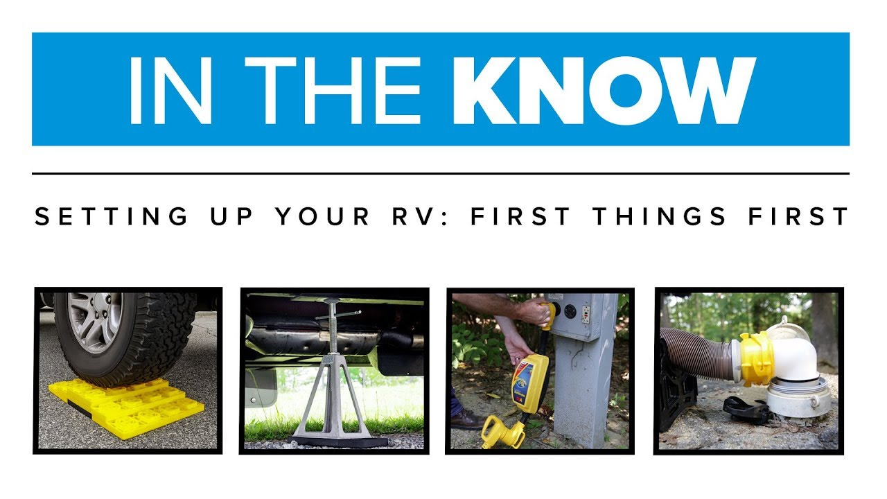 In The Know Setting Up Your Rv First Things First Youtube