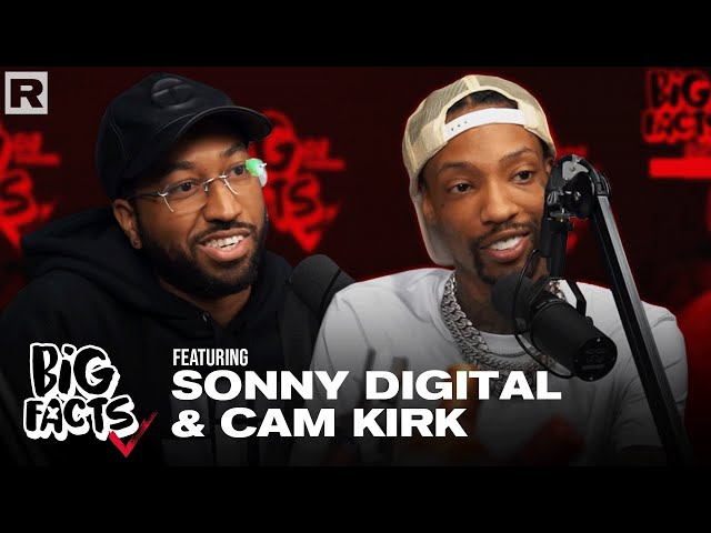 Cam Kirk & Sonny Digital On The Start Of Their Careers, Signing With Artists & More   Big Facts