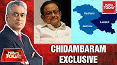 P Chidambaram Exclusive On Removal Of Article 370 &amp J&ampK Reorganisation Bill News Today With Rajdeep